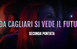 Da Cagliari si vede il futuro. Seconda puntata